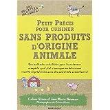 PT PRECIS CUSINER SANS PRODUITS ORIGINE ANIMA de Céline Steen ,Joni Marie Newman ( 27 février 2013 )