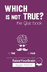 Which is NOT true? - The Quiz Book: From the Creator of the Popular Website RaiseYourBrain.com: Volume 2 (Paramount Trivia and Quizzes)