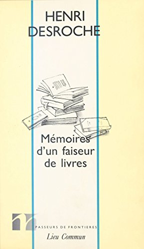 Mémoires d'un faiseur de livres : Entretiens et correspondances avec Thierry Paquot (août 1991) (Les passeurs de frontieres)