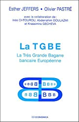 La TGBE : La Très Grande Bagarre bancaire Européenne