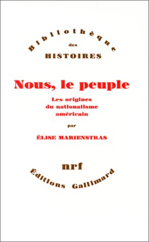 Nous, le peuple: Les origines du nationalisme amricain