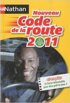Code de la route Nathan 2011 de Collectif ( 6 juillet 2010 )