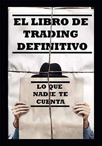El libro de trading definitivo: Lo que nadie te cuenta eBook: Eloy ...