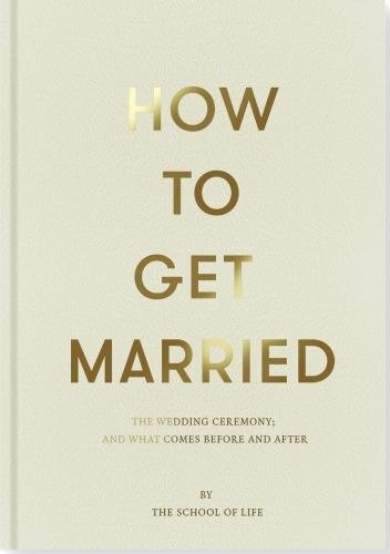 How to Get Married (School of Life)