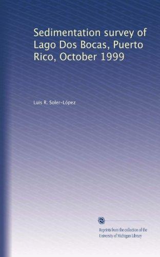 Sedimentation survey of Lago Dos Bocas, Puerto Rico, October 1999