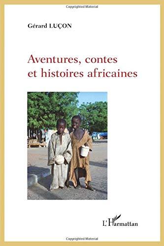 Aventures, contes et histoires africaines par Gérard Luçon