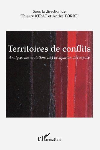 Territoires de conflits: Analyses des mutations de l'occupation de l'espace par Thierry Kirat