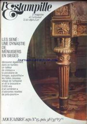 ESTAMPILLE (L') [No 15] du 01/11/1970 - LES SENE - UNE DYSNASTIE DE MENUISIERS EN SIEGES - UN TAILLEUR DE CRISTAUX - LA PORCELAINE DE LIMOGES - LES HALLES - 3000 ANS D'ART ARMENIEN - D'ODORANTES RECETTES DE POTS-POURRIS. par Collectif