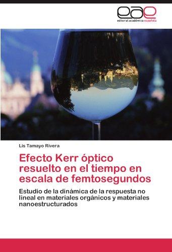 Efecto Kerr óptico resuelto en el tiempo en escala de femtosegundos por Tamayo Rivera Lis