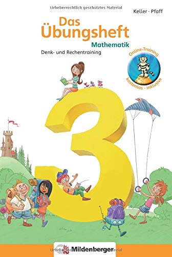 Das Übungsheft 3. Mathe. Neubearbeitung: Denk- und Rechentraining. Mit Lösungsheft und Stickerbogen