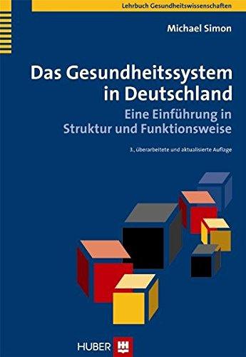 Das Gesundheitssystem in Deutschland. Eine Einführung in Struktur und Funktionsweise