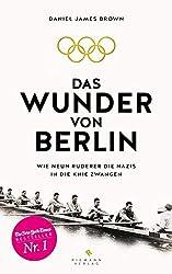 Das Wunder von Berlin: Wie neun Ruderer die Nazis in die Knie zwangen