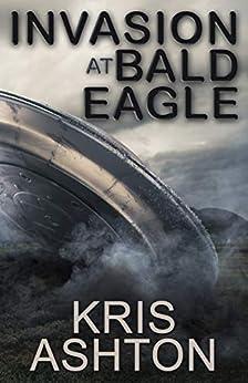Invasion at Bald Eagle (English Edition) par [Ashton, Kris, Fiction, Digital]