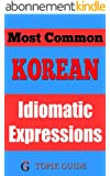 Most Common Korean Idiomatic Expressions (English Edition)