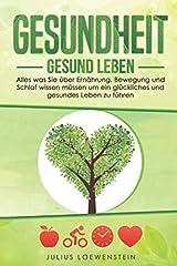 GESUNDHEIT - Gesund leben: Alles was Sie über Ernährung, Bewegung und Schlaf wissen müssen, um ein glückliches und gesundes Leben zu führen Taschenbuch