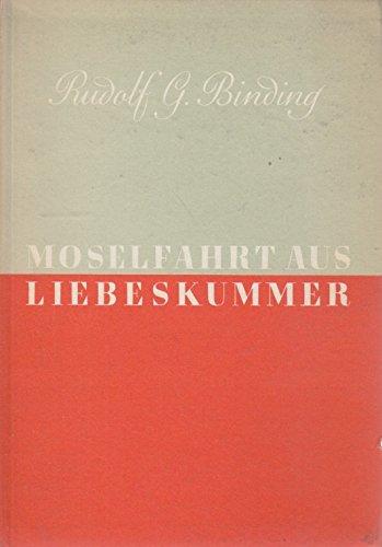 Moselfahrt aus Liebeskummer Novelle einer Landschaft 159. Tsd.