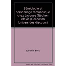 Sémiologie et personnage romanesque chez Jacques Stéphen Alexis