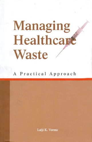 Managing Healthcare Waste: A Practical Approach
