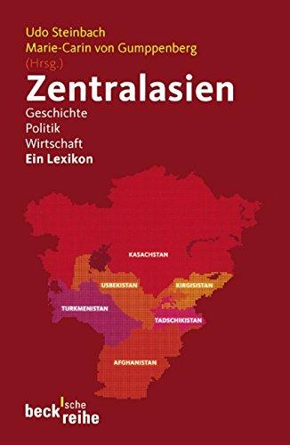 Zentralasien: Geschichte, Politik, Wirtschaft (Beck'sche Reihe)