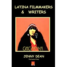 Latina Filmmakers and Writers: The Notion of Chicanisma Through Films and Novellas (La Mujer Latina)