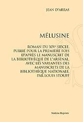 Mélusine. Roman du XIVe siècle, publié pour la première fois d'après le manuscrit de la bibliothèque de l'Arsenal, avec les variantes des manuscrits de la Bibliothèque nationale, par Louis Stouff.