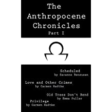 The Anthropocene Chronicles Part I (English Edition)