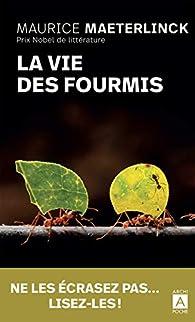 La vie des fourmis par Maurice Maeterlinck