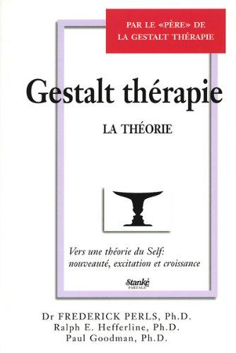 Gestalt Thérapie (La Théorie)