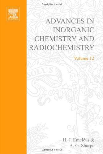 Advances in Inorganic Chemistry and Radiochemistry: v. 12