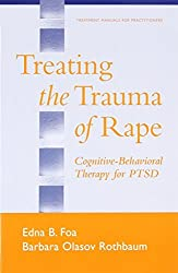 Treating The Trauma of Rape: Cognitive-Behavioral Therapy for PTSD (Treatment Manuals for Practitioners) by Edna B. Foa (2002-03-07)