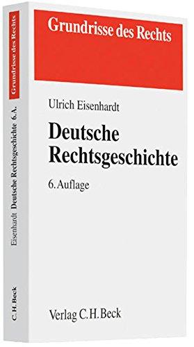 Deutsche Rechtsgeschichte (Grundrisse des Rechts)
