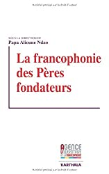La francophonie des Pères fondateurs