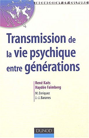 Transmission de la vie psychique entre générations par Collectif