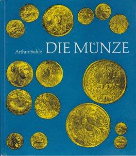 Die Münze von den Anfängen bis zur europäischen Neuzeit. -