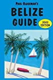 [(Belize Guide : 2003 Edition)] [By (author) Paul Glassman] published on (May, 2006) - Paul Glassman