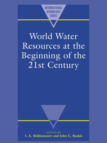World Water Resources at the Beginning of the Twenty-First Century (International Hydrology Series)