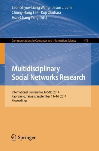 Multidisciplinary Social Networks Research: International Conference, MISNC 2014, Kaohsiung, Taiwan, September 13-14, 2014. Proceedings (Communications in Computer and Information Science) (2014-09-23)