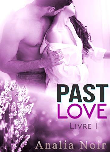 Couverture du livre Past Love (Livre 1): New Romance
