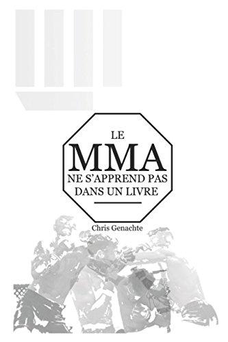 Le MMA ne s'apprend pas dans un livre par Christopher Genachte