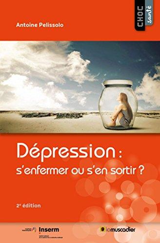Dépression: s'enfermer ou s'en sortir ?