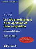 Les 100 premiers jours d'une opération de fusion-acquisition Epub + 16 vidéos: Réussir son intégration