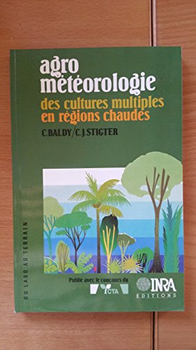 Agrométéorologie des cultures multiples en régions chaudes par C. Baldy