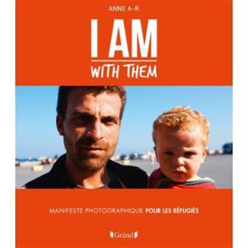 I am with them : manifeste photographique pour les réfugiés