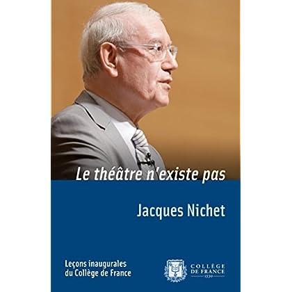 Le théâtre n'existe pas (Leçons inaugurales)
