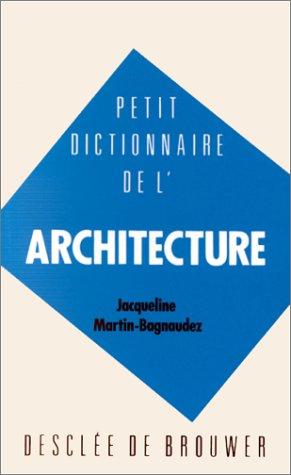 Petit dictionnaire de l'architecture