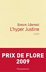 L'hyper Justine - Prix de Flore 2009