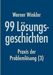 99 Lösungsgeschichten - Praxis der Problemlösung (3)