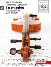 La musica. Forme, generi e stili. Vol. A. Per le Scuole superiori. Con CD Audio formato MP3. Con espansione online