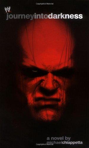 Journey Into Darkness: The Unauthorized History of Kane (WWE) (Bücher In Filme Gemacht)