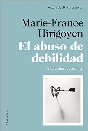 El abuso de debilidad: Y otras manipulaciones (Contextos) por Marie-France Hirigoyen
